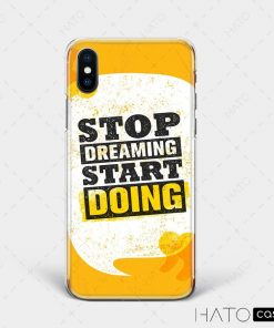 "Ốp lưng ""Stop Dreaming Start Doing"""