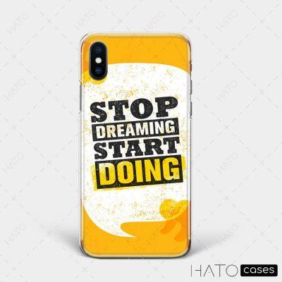 "Ốp lưng ""Stop Dreaming Start Doing"""