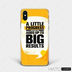 """Ốp lưng """"A Little Progress Each Day Adds Up To Big Results"""""""